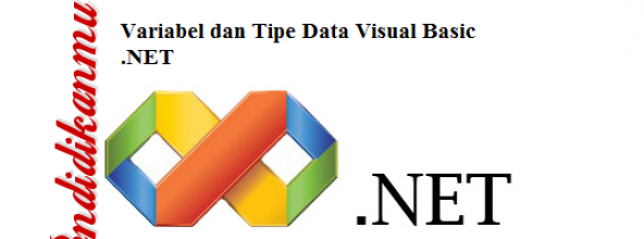 Mengenal Variabel dan Tipe Data Visual Basic .NET