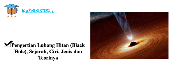 Pengertian Lubang Hitam (Black Hole)